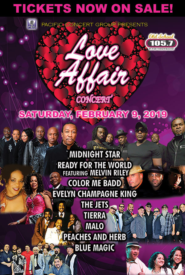 LOVE AFFAIR CONCERT - Saturday, February 9, 2018 - MIDNIGHT STAR, READY FOR THE WORLD FEATURING MELVIN RILEY, COLOR ME BADD, EVELYN CHAMPAGNE KING, THE JETS, TIERRA, MALO, PEACHES AND HERB, AND BLUE MAGIC